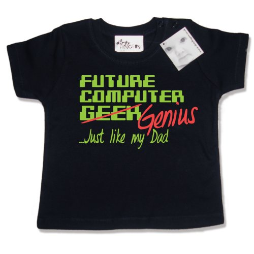 Dirty Fingers - Future Computer Geek (Genius) just like my Dad - Baby & Toddler T-shirt 18-24 months, Black