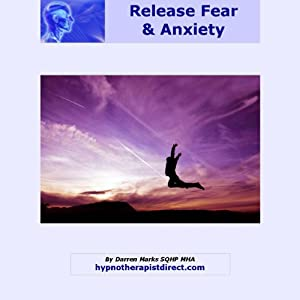 Let Go of Fear: Remain Calm and In Control No Matter Life Throws at You | [Darren Marks]