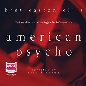 American Psycho (       UNABRIDGED) by Bret Easton Ellis Narrated by Nick Landrum