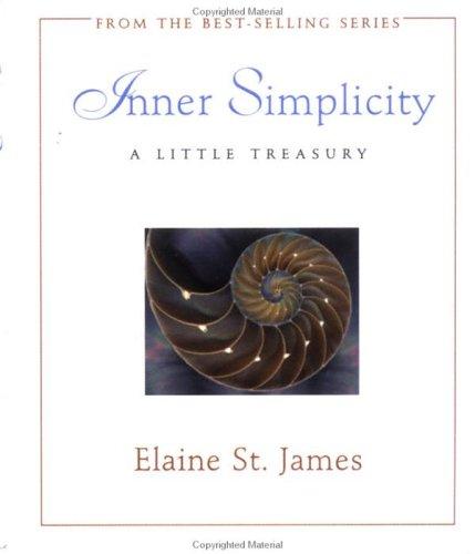 Inner Simplicity: A Little Treasury (Elaine St. James Little Books), by Elaine St James