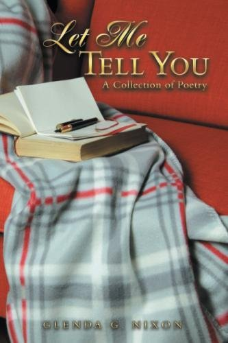 Let Me Tell You: A Collection of Poetry [Nixon, Glenda G.] (Tapa Blanda)