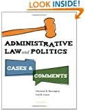 Administrative Law and Politics: Cases and Comments, 4th Edition