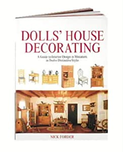 Dolls' House Decorating: A Guide to Interior Design in Miniature, in Twelve Distinctive Styles from David & Charles