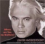 echange, troc Dmitri Hvorostovsky, Orchestre de chambre de Moscou, Spiritual Revival Choir of Russia - Dmitri Hvorostovsky - Where are you my brother