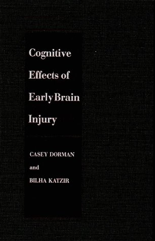 Cognitive Effects of Early Brain Injury (The Johns Hopkins Series in Psychiatry and Neuroscience)
