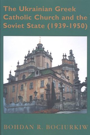 The Ukrainian Greek Catholic Church and the Soviet State, 1939-1950