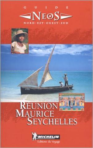Michelin NEOS Guide Reunion Maurice Seychelles, 1e