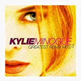 Kylie Minogue Greatest Remix Hits 3