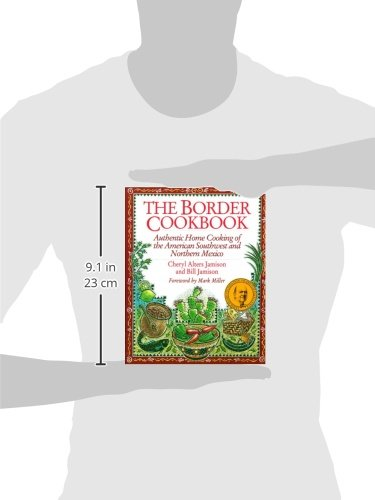 The border cookbook authentic home cooking of the for American southwest cuisine