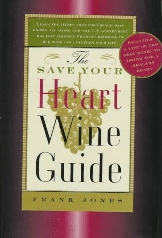Save Your Heart Wine Guide, FRANK JONES