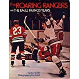 The roaring Rangers and the Emile Francis years