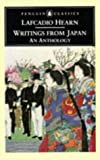 Writings from Japan: An Anthology (Penguin Classics) (0140434631) by Hearn, Lafcadio