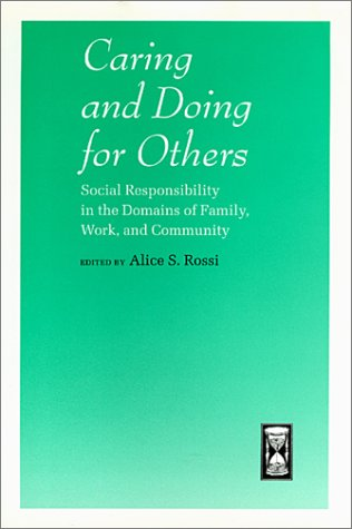 Caring and Doing for Others: Social Responsibility in the Domains of Family, Work, and Community (The John D. and Cather
