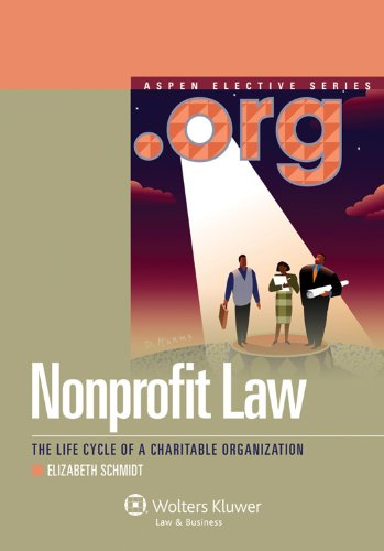 Nonprofit Law: The Life Cycle of a Charitable Organization (Aspen Elective)