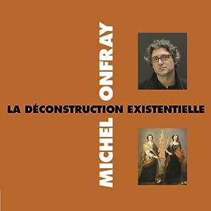 La déconstruction existentielle Discours