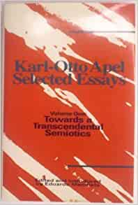karl-otto apel selected essays Find great deals on ebay for karl otto apel karl-otto apel selected essays towards a transcendent al semiotics by mendieta vg new listing apel, karl-otto.