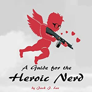 A Guide for the Heroic Nerd Audiobook