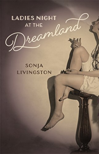Ladies Night at the Dreamland (Crux: The Georgia Series in Literary Nonfiction Ser.)
