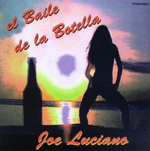 Joe Luciano - El Baile De La Botella Lyrics - Zortam Music