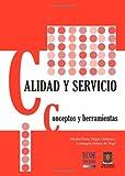 img - for Calidad y Servicio. Concepto y Herramientas (Spanish Edition) book / textbook / text book
