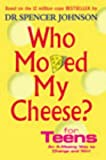 Cover of Who Moved My Cheese? For Teens by Spencer Johnson 0091894506