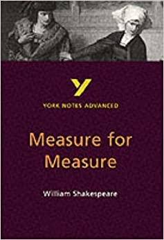 literary analysis of the play measure for measure by william shakespeare Free essay: a character analysis of angelo: outer angel and inner devil   shakespeare's interpretation of women in measure for measure.