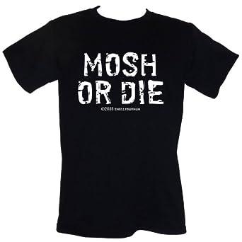 Mosh Or Die T-SHIRT Size S-4XL (mosher metal punk) (S)