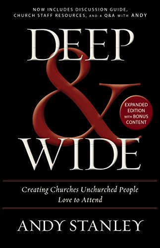 Download Deep and   Wide: Creating Churches Unchurched People Love to Attend