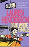 Dead White Female (0099415135) by Henderson, Lauren