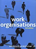 Work Organisations: Critical introduction (0333949919) by Thompson, Paul B.