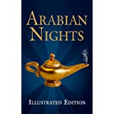 Arabian Nights (Illustrated Edition of the Tales of the Thousand and One Nights, including Aladdin and the Wonderful...