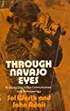 Through Navajo Eyes: An Exploration in Film Communication and Anthropology (0253360161) by Sol Worth