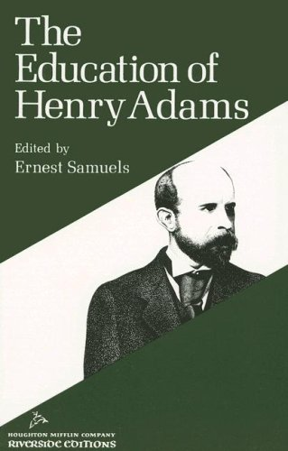 The Education of Henry Adams (Riverside Editions)