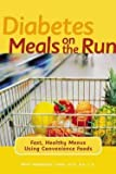 img - for Betty Wedman-St. Louis: Diabetes Meals on the Run : Fast, Healthy Menus Using Convenience Foods (Paperback); 2002 Edition book / textbook / text book