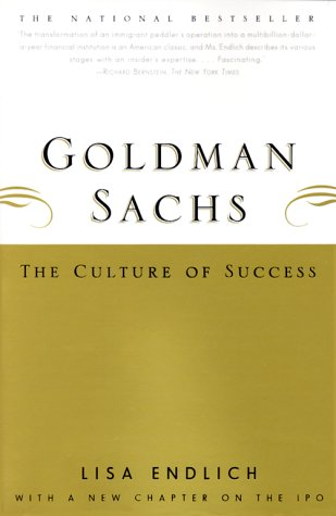 Goldman Sachs : The Culture of Success, Lisa Endlich