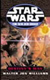 Destiny's Way (Star Wars) (0099410478) by Williams, Walter Jon