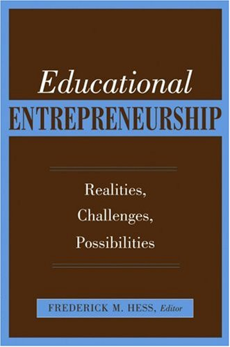 Educational Entrepreneurship: Realities, Challenges,