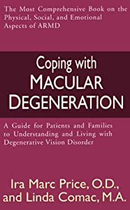 Coping with Macular Degeneration: A Guide for Patients and Families to Understanding and Living with Degenerative Vision Disorder from Thorndike Press