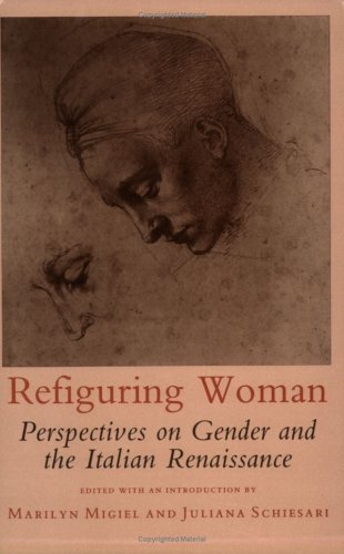 Refiguring Woman: Perspectives on Gender and the Italian Renaissance