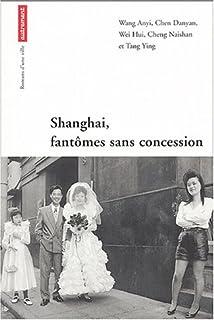 Shanghaï, fantômes sans concession