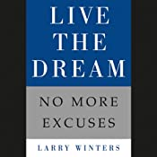 Live the Dream: No More Excuses | [Larry Winters]