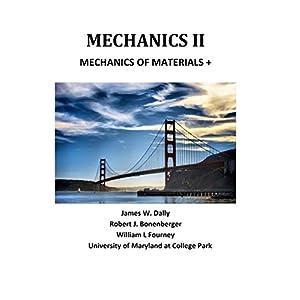 Mechanics II: Mechanics of Materials +