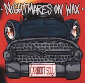 nightmares on wax - Car Boot Soul - Zortam Music