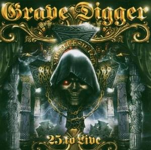Grave Digger - 25 to Live - Zortam Music