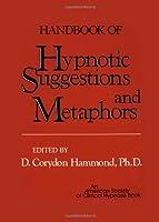 Handbook of Hypnotic Suggestions & Metaphors