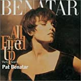 Pat Benatar All Fired Up! - The Very Best Of [Australian Import]