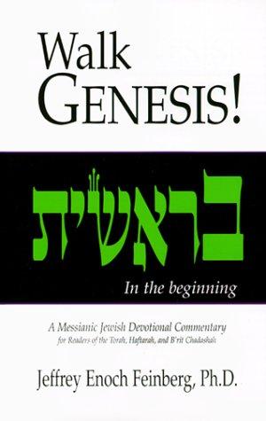 Walk Genesis! A Messianic Jewish Devotional Commentary