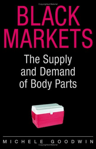 Black Markets: The Supply and Demand of Body Parts