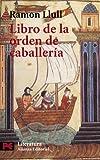img - for Libro de la orden de caballeria / Book of the Cavalry Order (Literatura Espanola/ Spanish Literature) (Spanish Edition) book / textbook / text book