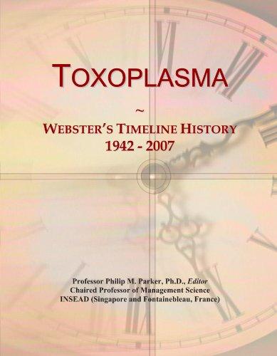 Toxoplasma: Webster's Timeline History, 1942 - 2007